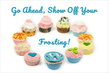 Go Ahead, Show Off Your Frosting!