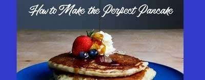 How to Make the Perfect Pancake